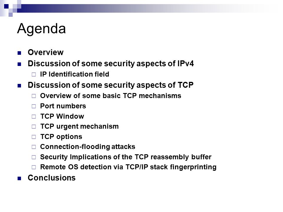 Agenda Overview Discussion of some security aspects of IPv4
