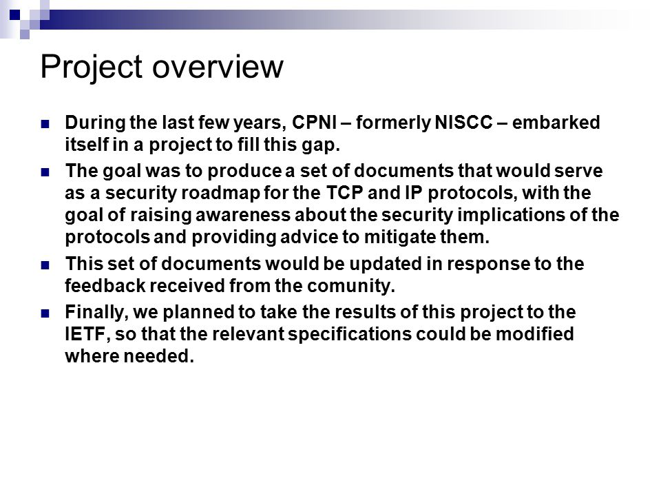 Project overview During the last few years, CPNI – formerly NISCC – embarked itself in a project to fill this gap.