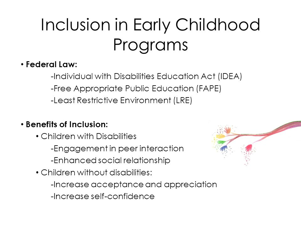 having an inclusive early childhood program • it is the departments' position that all young children with disabilities should have access to inclusive high -quality early childhood programs where they are provided with.