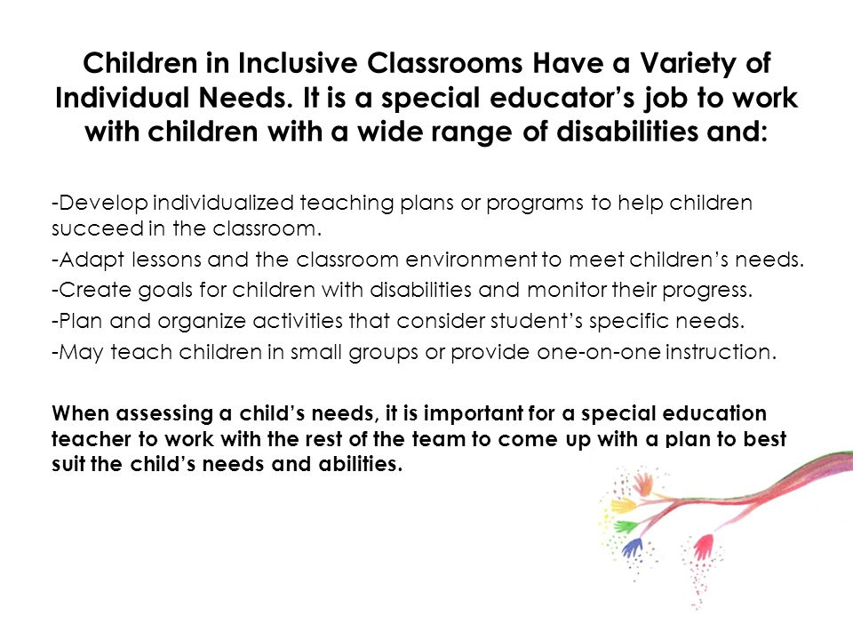 Children in Inclusive Classrooms Have a Variety of Individual Needs