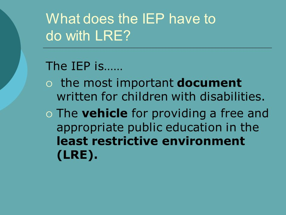 What does the IEP have to do with LRE