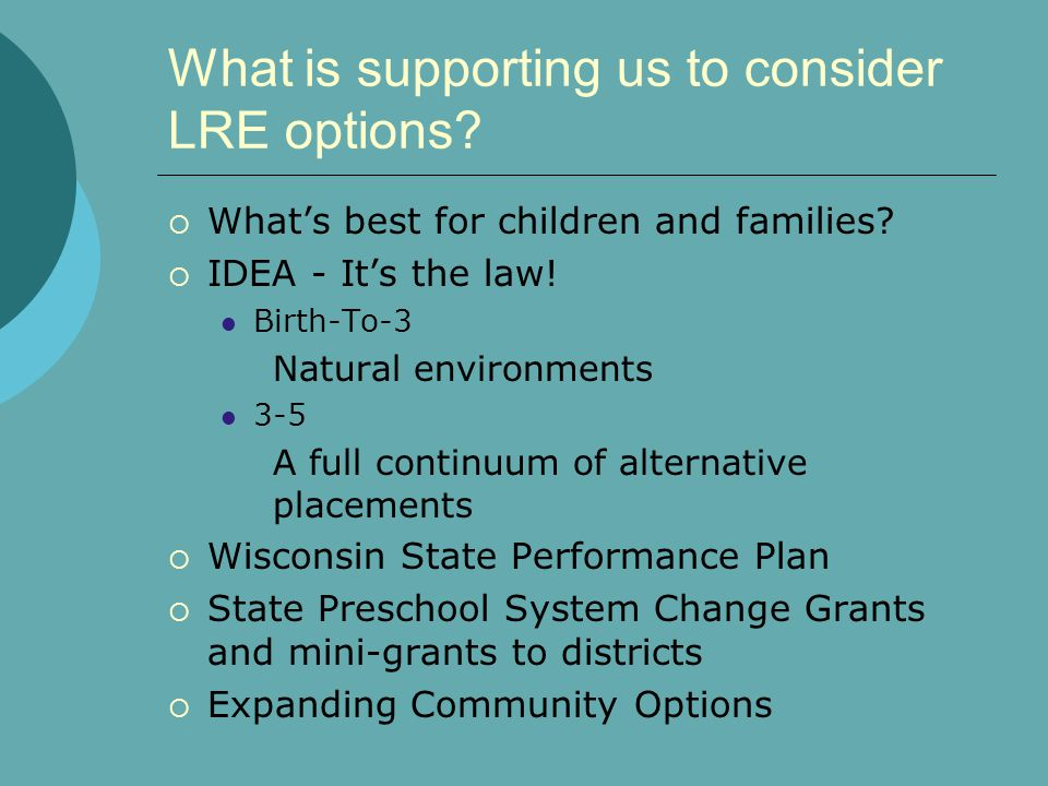 What is supporting us to consider LRE options