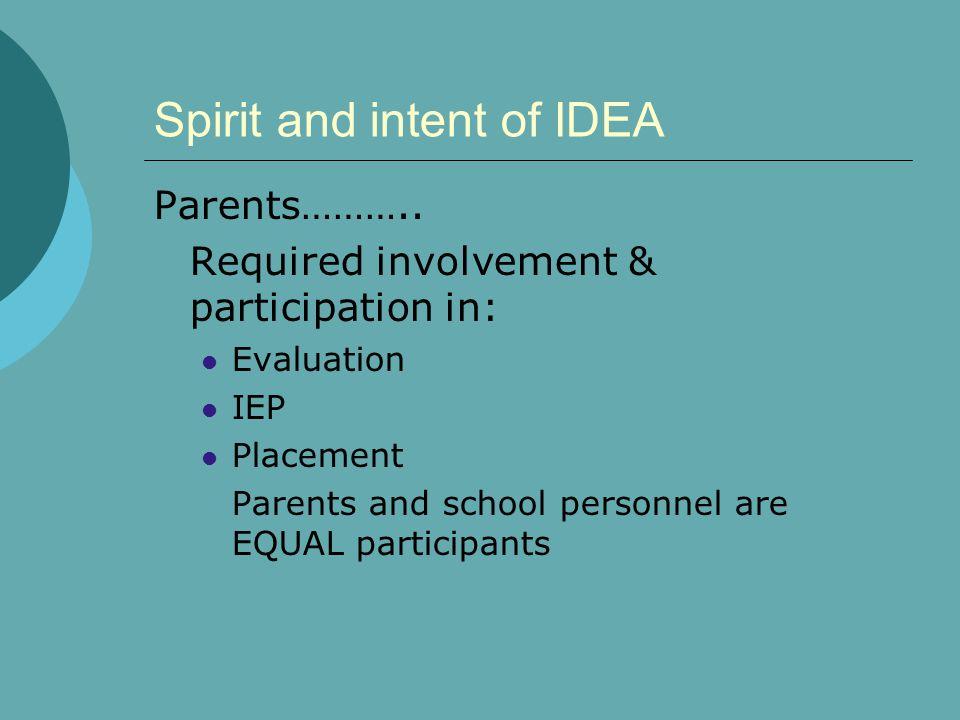 Spirit and intent of IDEA
