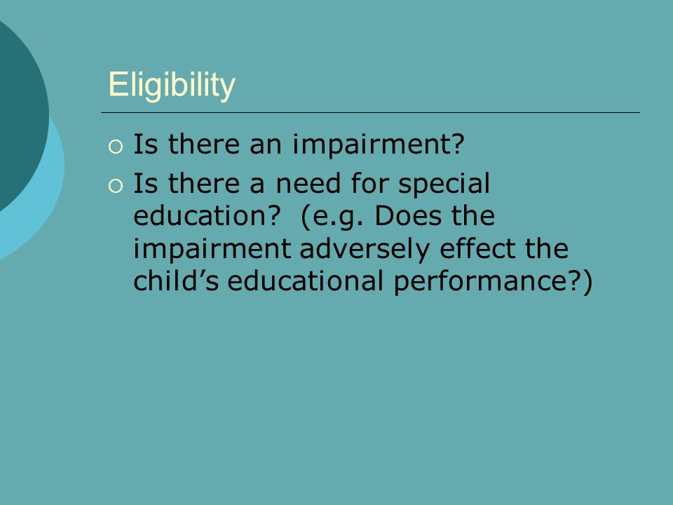 Eligibility Is there an impairment