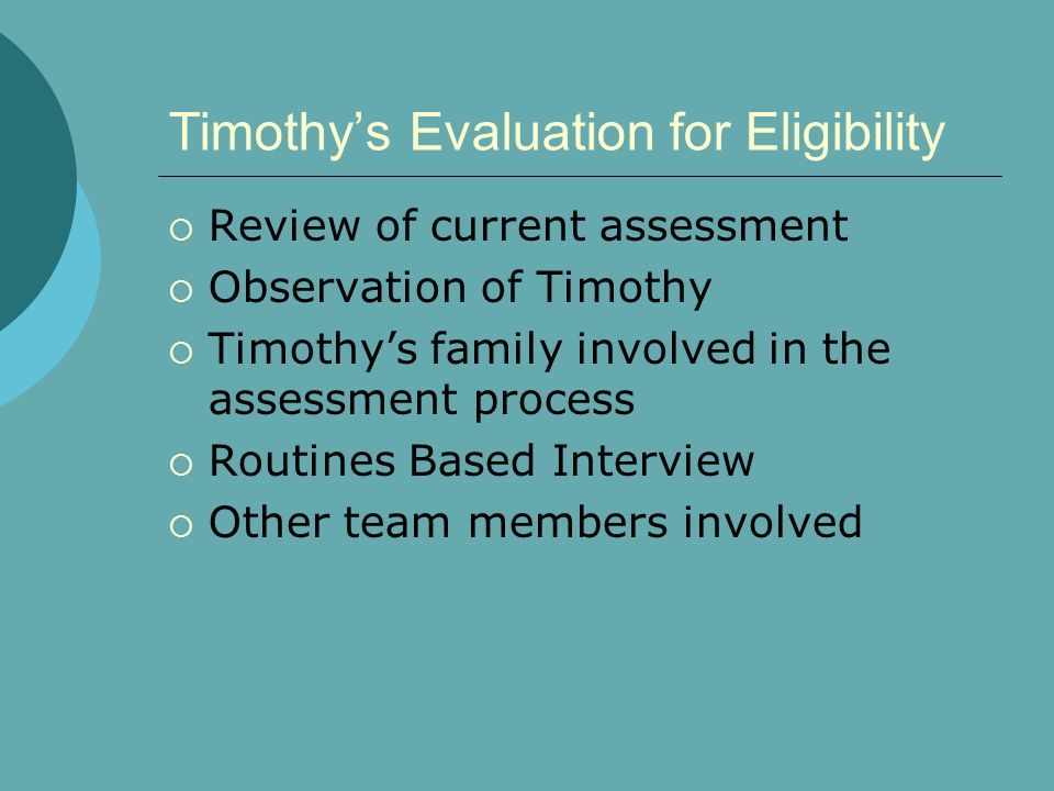 Timothy's Evaluation for Eligibility