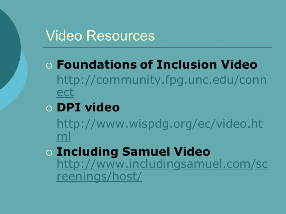 Video Resources http://www.wispdg.org/ec/video.html