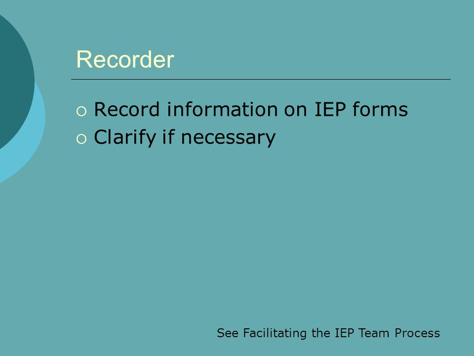 See Facilitating the IEP Team Process