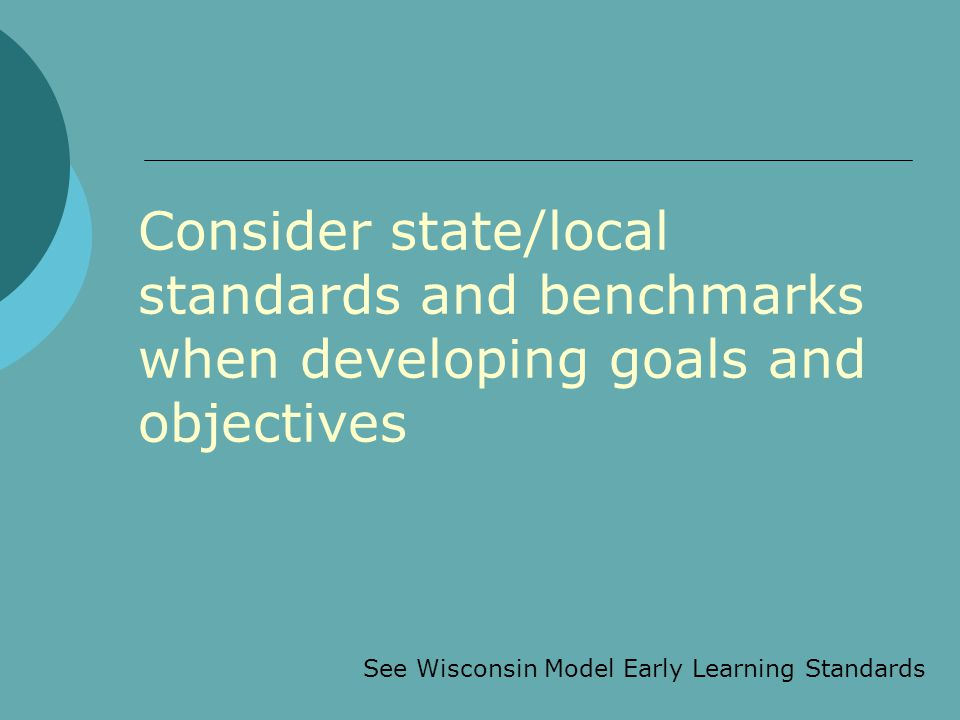 See Wisconsin Model Early Learning Standards