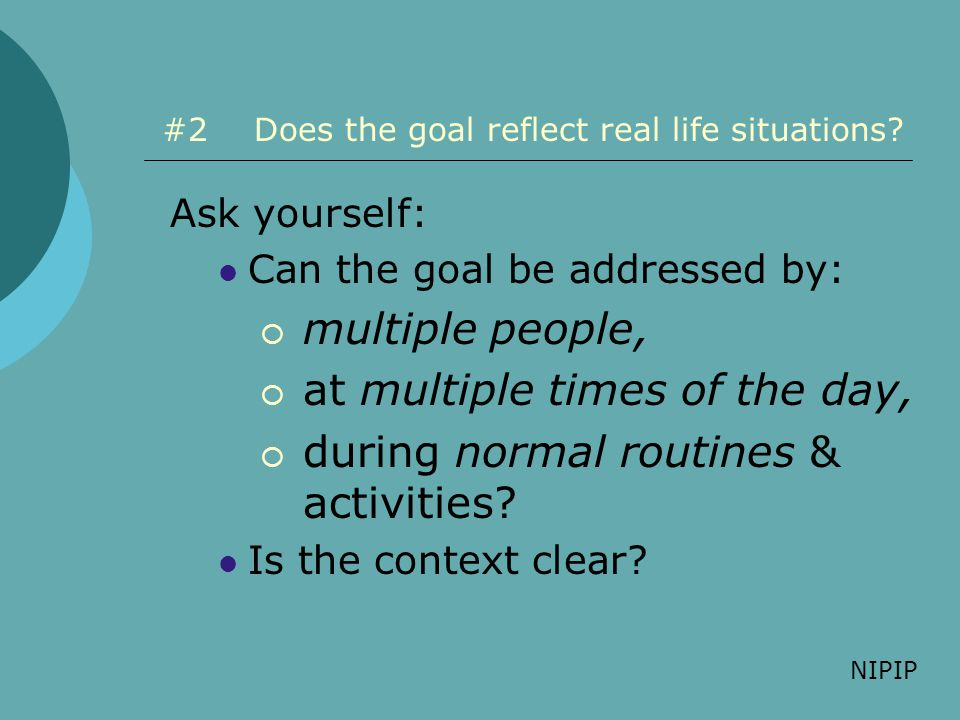 #2 Does the goal reflect real life situations