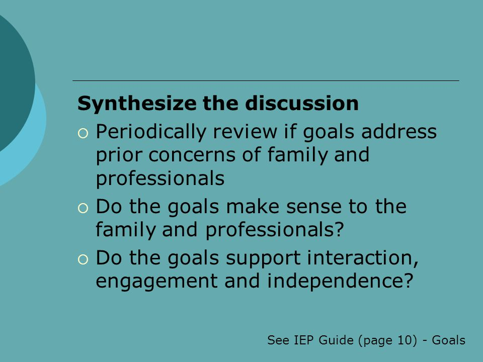 See IEP Guide (page 10) - Goals
