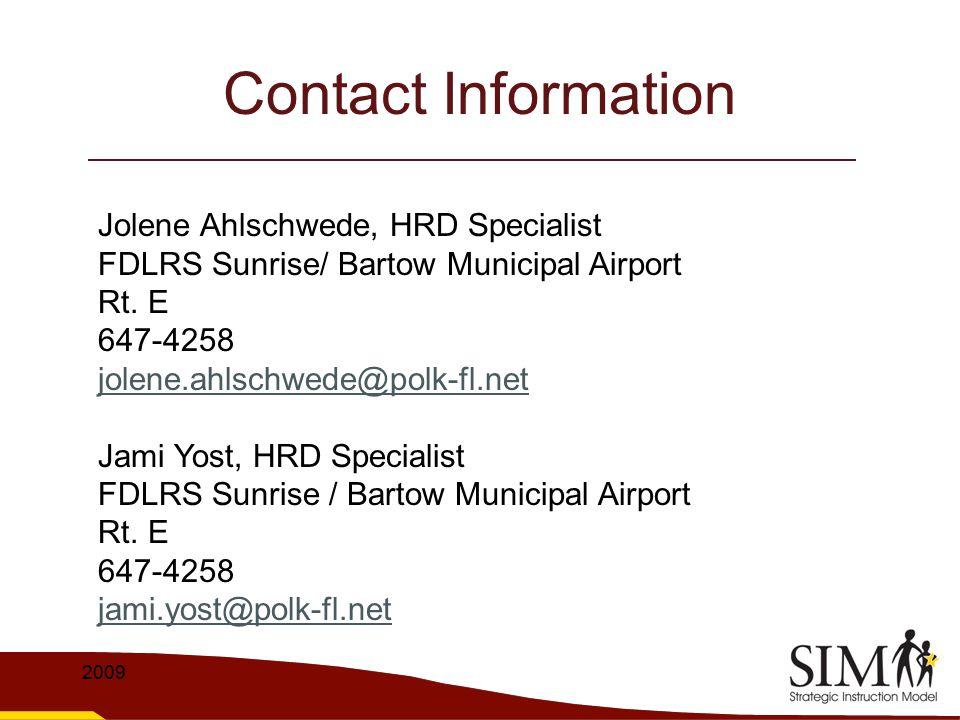 Contact Information Jolene Ahlschwede, HRD Specialist. FDLRS Sunrise/ Bartow Municipal Airport. Rt. E.