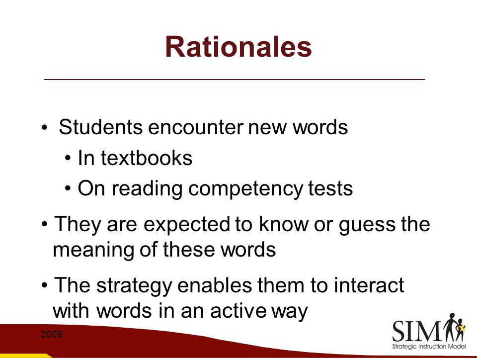 Rationales Students encounter new words • In textbooks