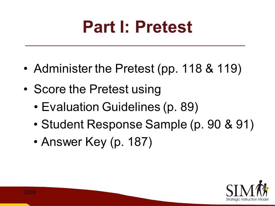 Part I: Pretest Administer the Pretest (pp. 118 & 119)