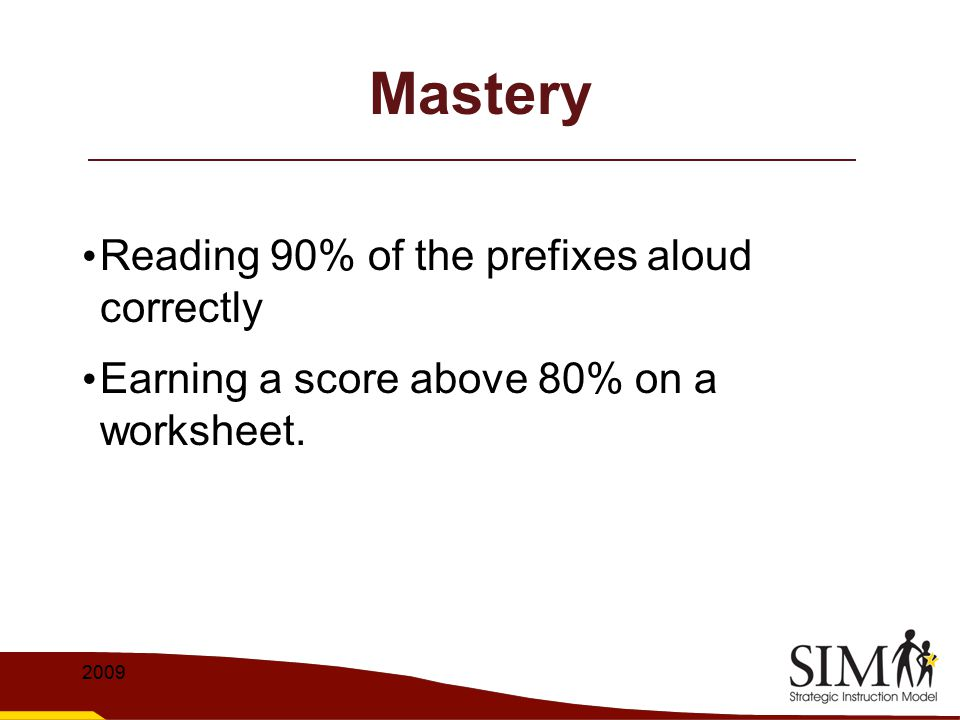 Mastery Reading 90% of the prefixes aloud correctly