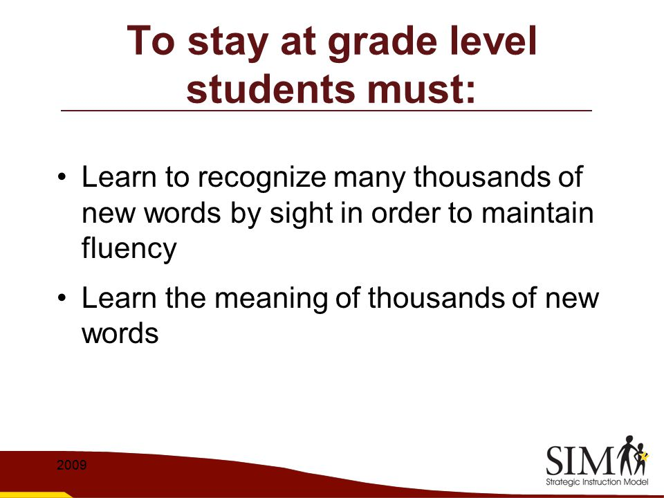 To stay at grade level students must: