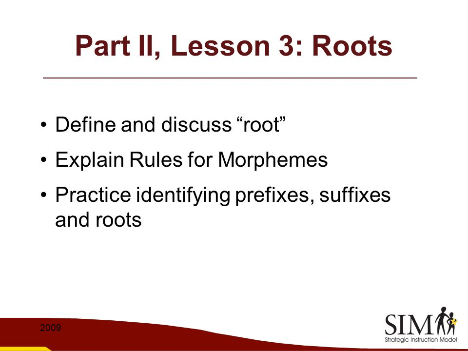 Part II, Lesson 3: Roots Define and discuss root