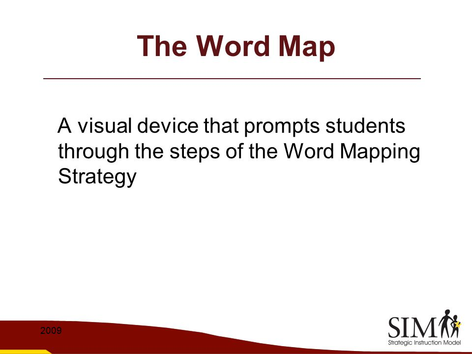 The Word Map A visual device that prompts students through the steps of the Word Mapping Strategy.