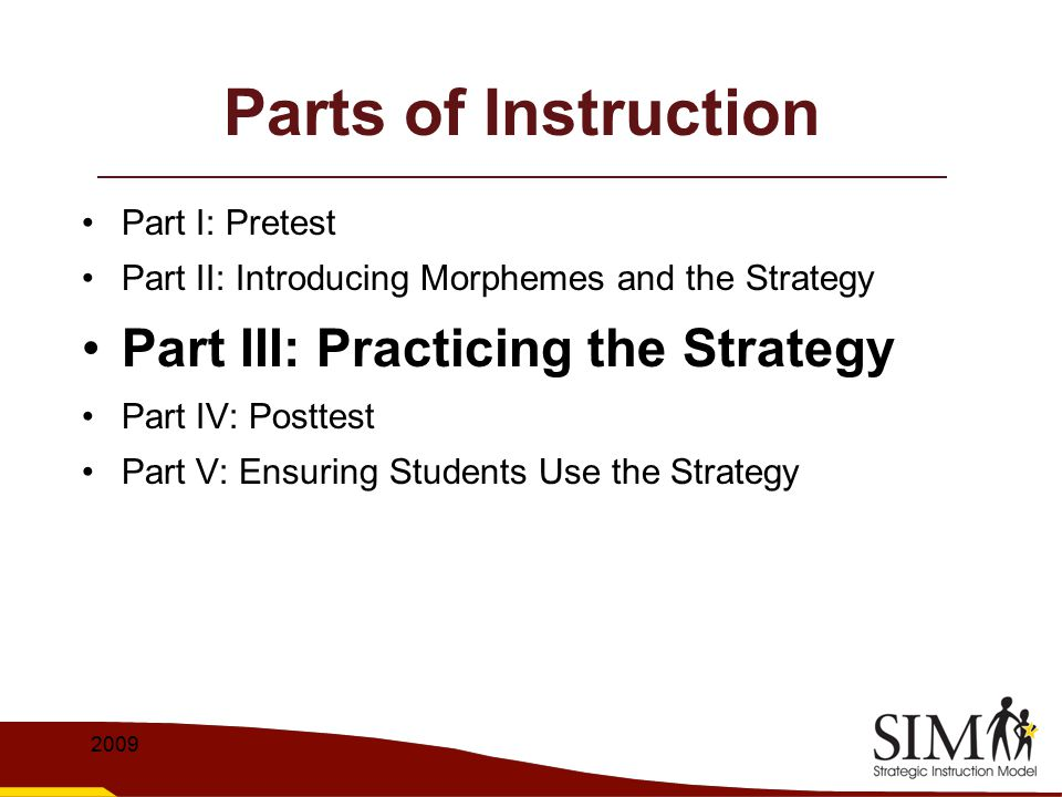 Parts of Instruction Part III: Practicing the Strategy Part I: Pretest