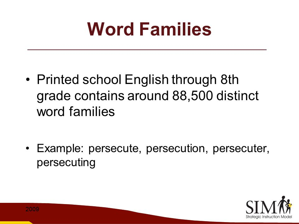 Word Families Printed school English through 8th grade contains around 88,500 distinct word families.