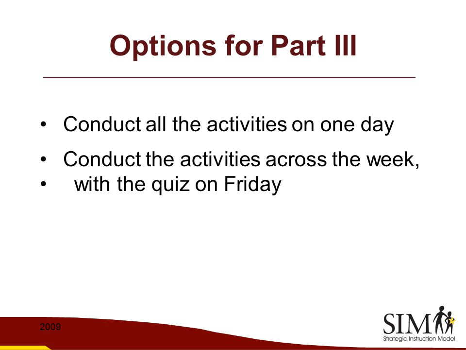 Options for Part III Conduct all the activities on one day