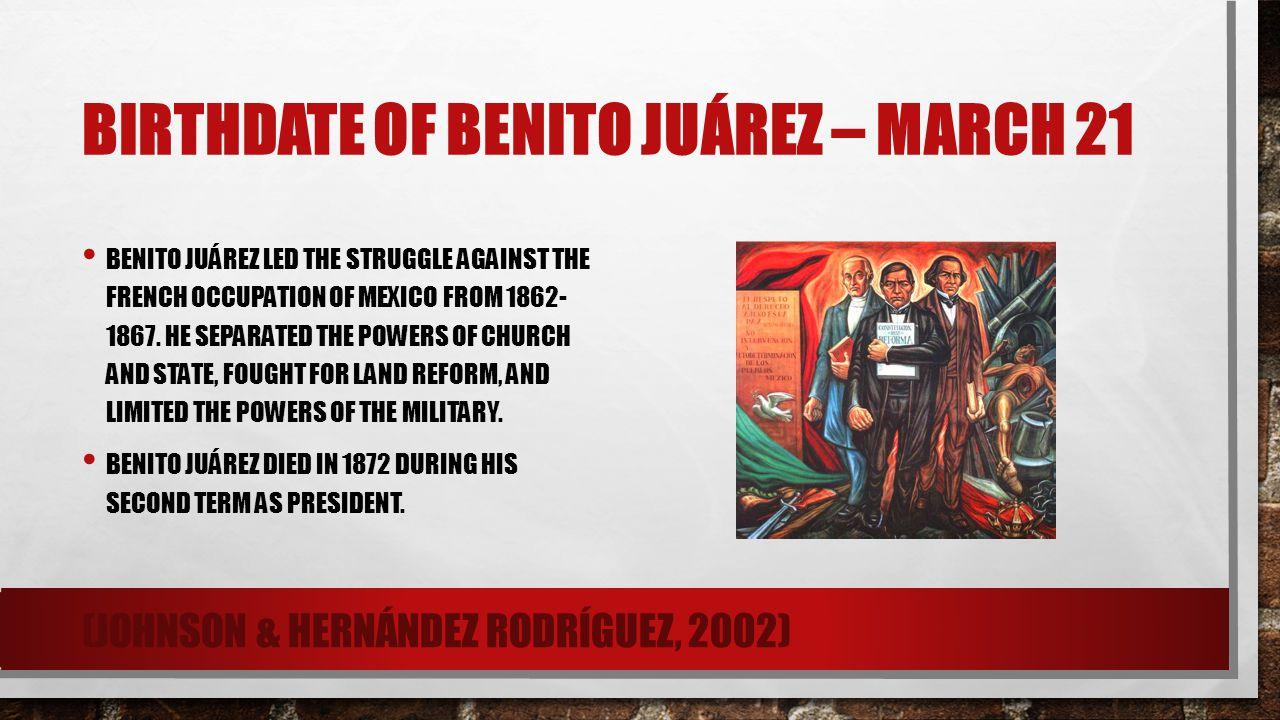 Birthdate of Benito Juárez – March 21