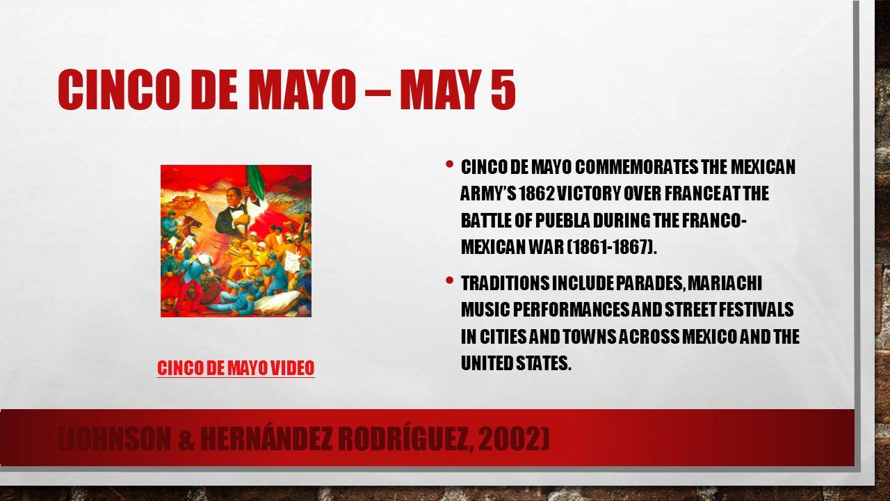 Cinco De Mayo – May 5 (Johnson & Hernández Rodríguez, 2002)