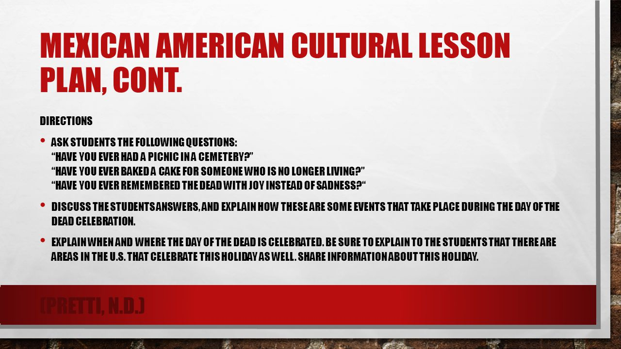 Mexican American Cultural Lesson Plan, Cont.