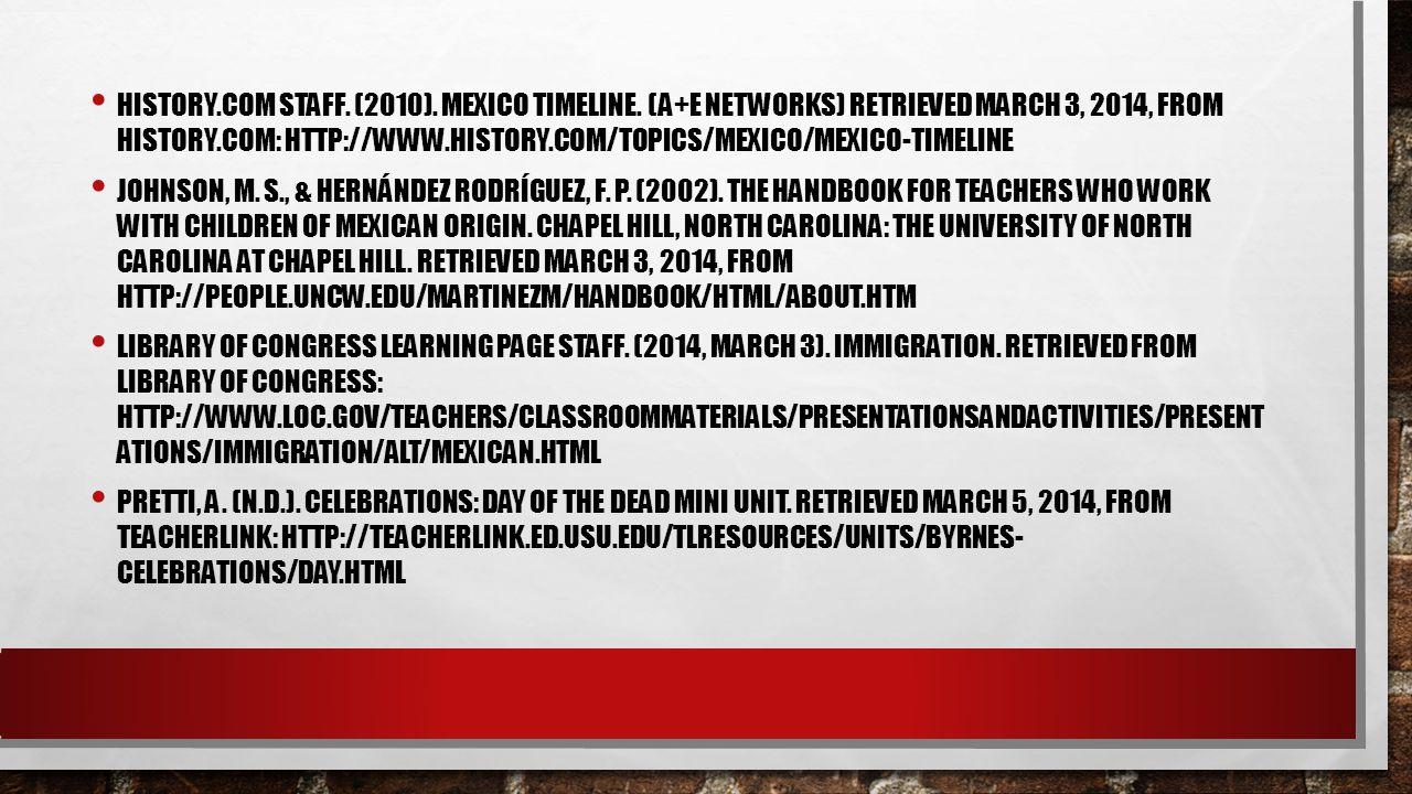 History. com Staff. (2010). Mexico Timeline