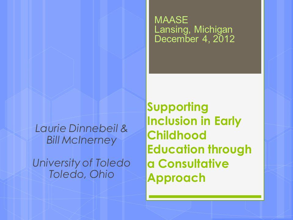 Laurie Dinnebeil & Bill McInerney University of Toledo Toledo, Ohio