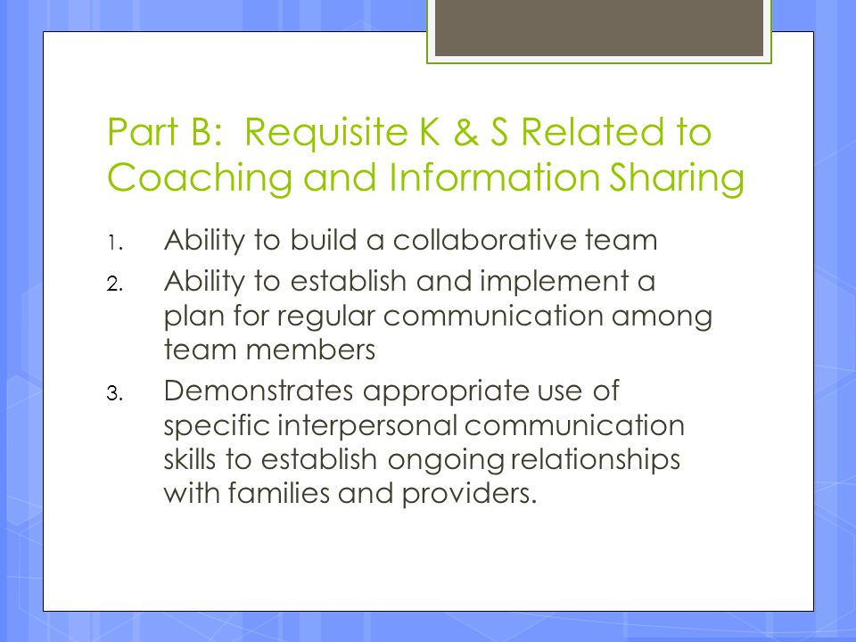 Part B: Requisite K & S Related to Coaching and Information Sharing