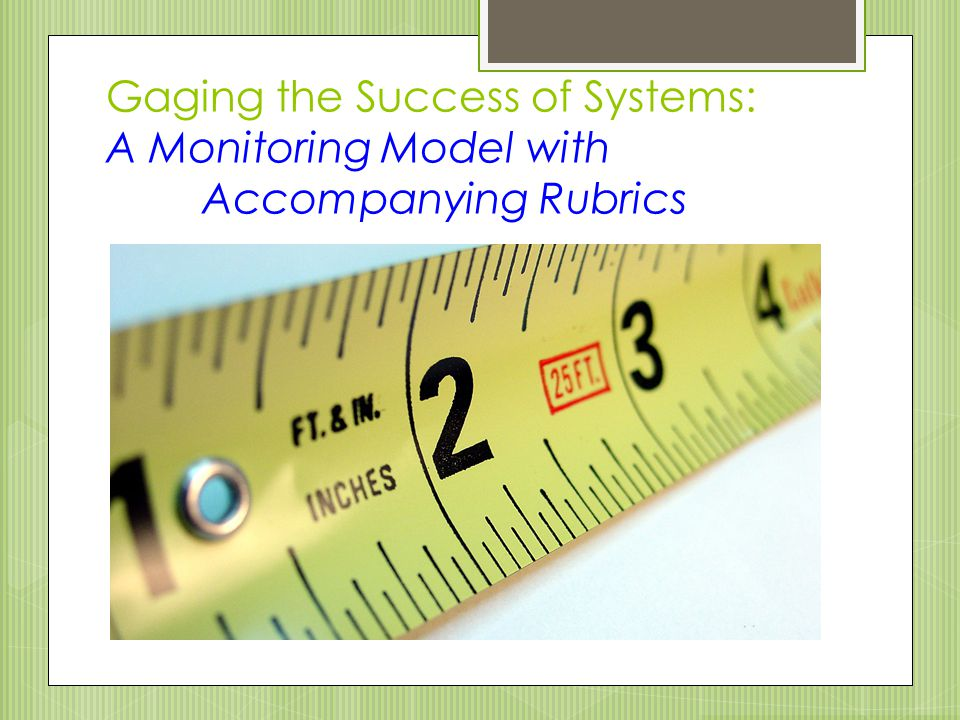 Gaging the Success of Systems: A Monitoring Model with
