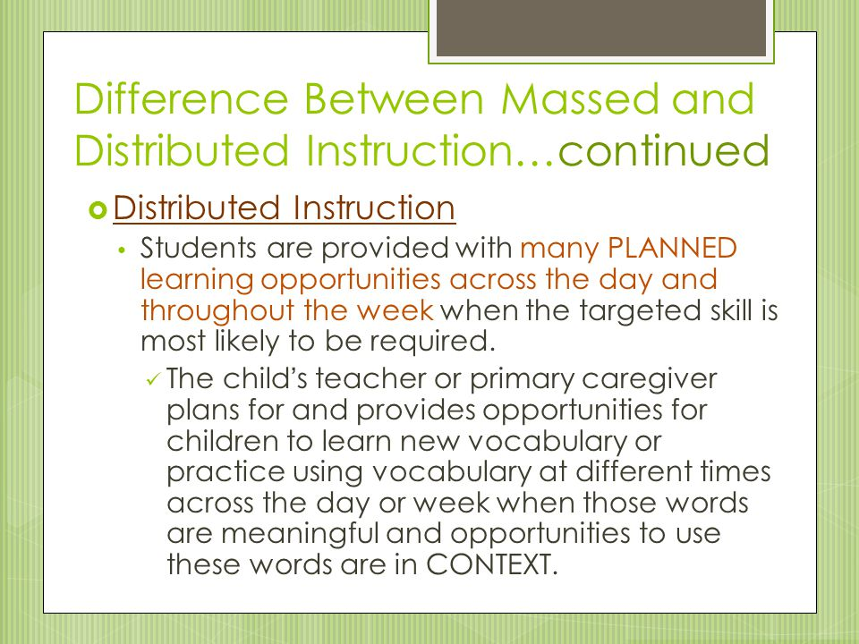 Difference Between Massed and Distributed Instruction…continued