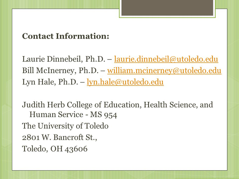 Contact Information: Laurie Dinnebeil, Ph.D. – laurie.dinnebeil@utoledo.edu Bill McInerney, Ph.D.