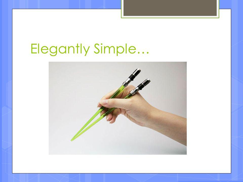 Elegantly Simple…