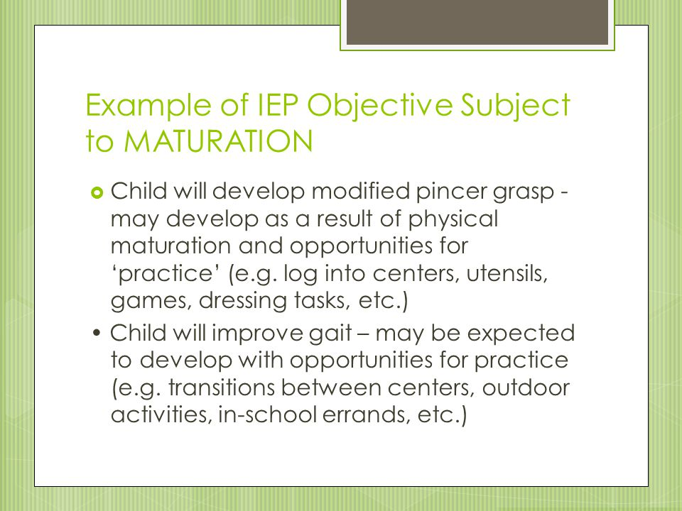 Example of IEP Objective Subject to MATURATION