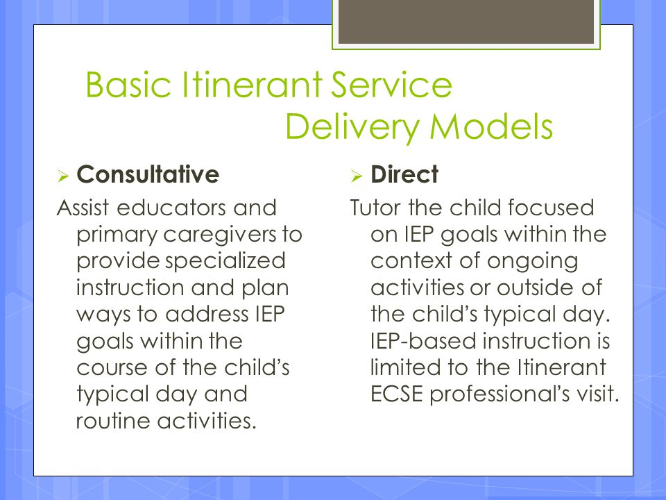 Basic Itinerant Service Delivery Models