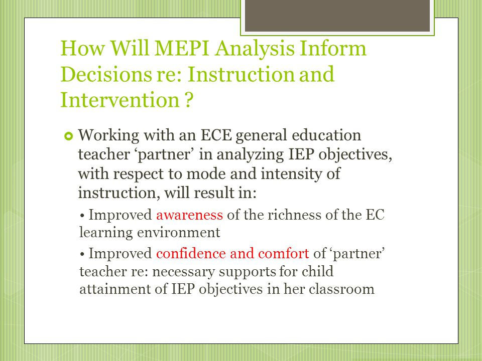 How Will MEPI Analysis Inform Decisions re: Instruction and Intervention