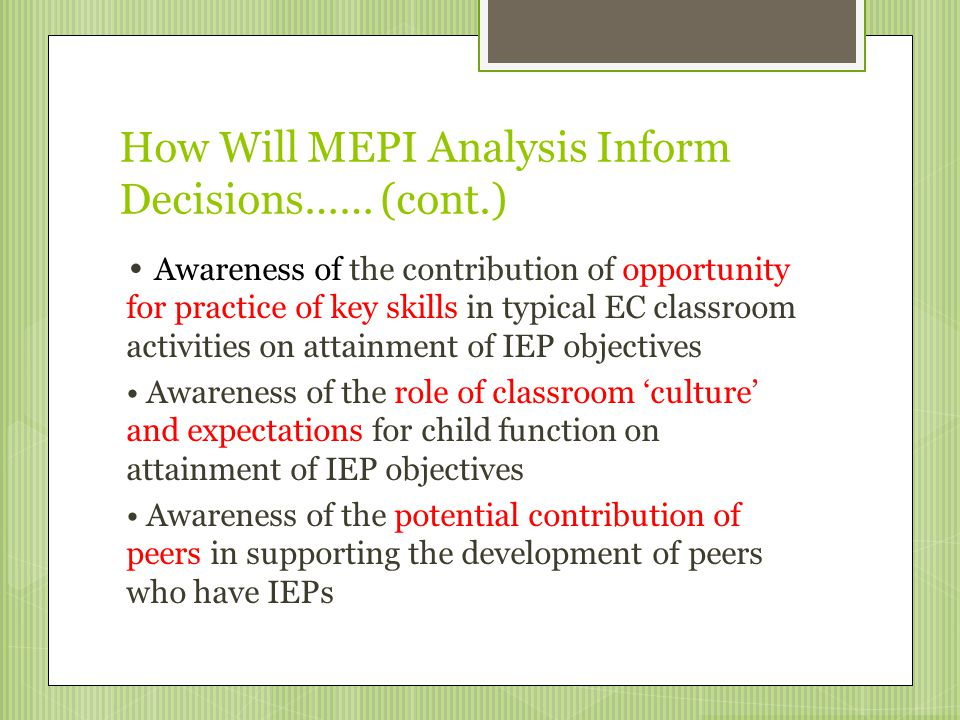 How Will MEPI Analysis Inform Decisions…… (cont.)