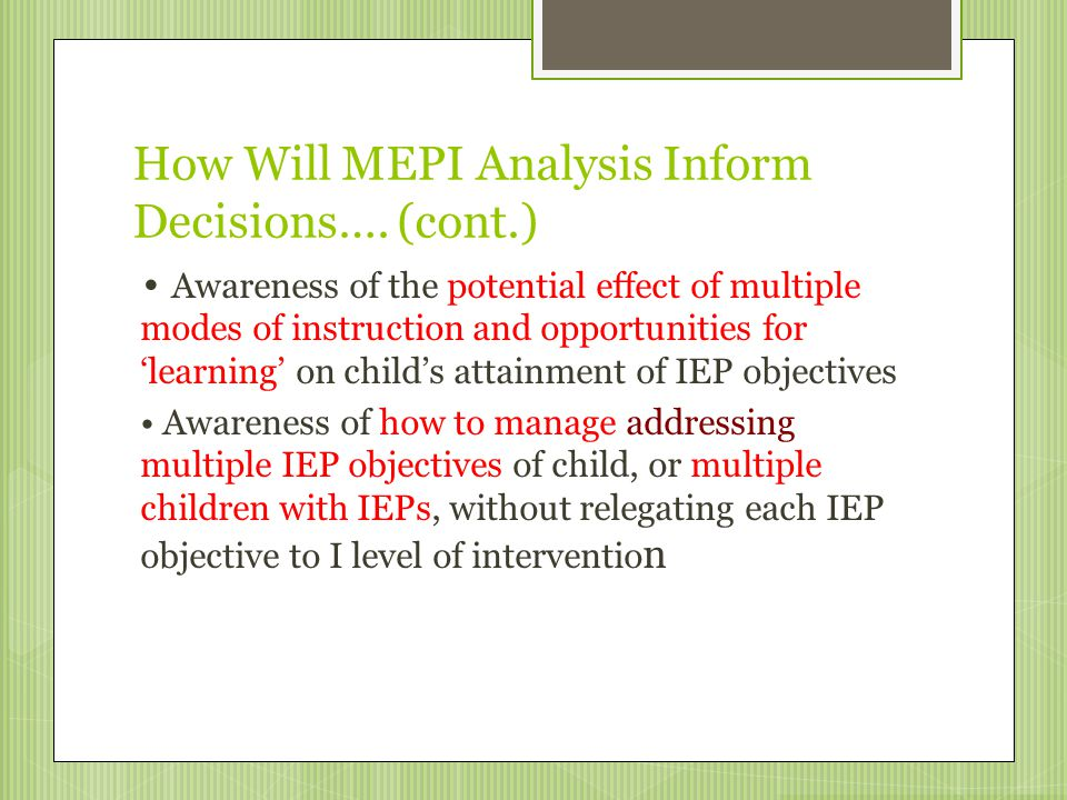 How Will MEPI Analysis Inform Decisions…. (cont.)