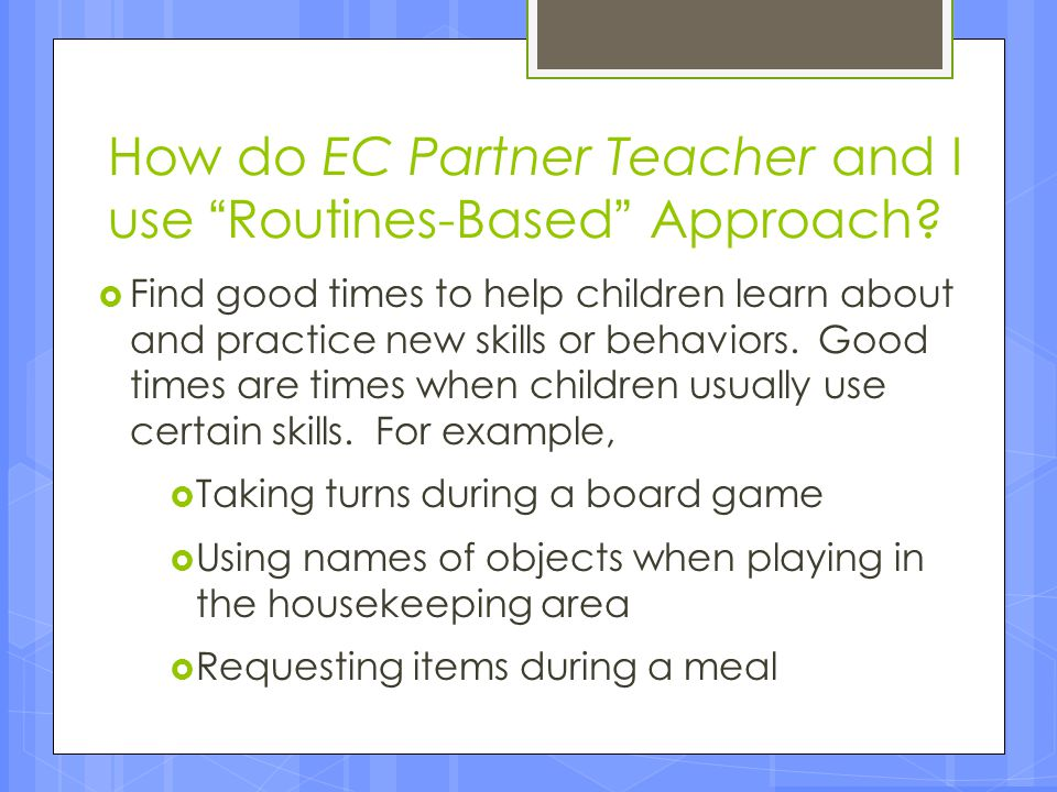 How do EC Partner Teacher and I use Routines-Based Approach