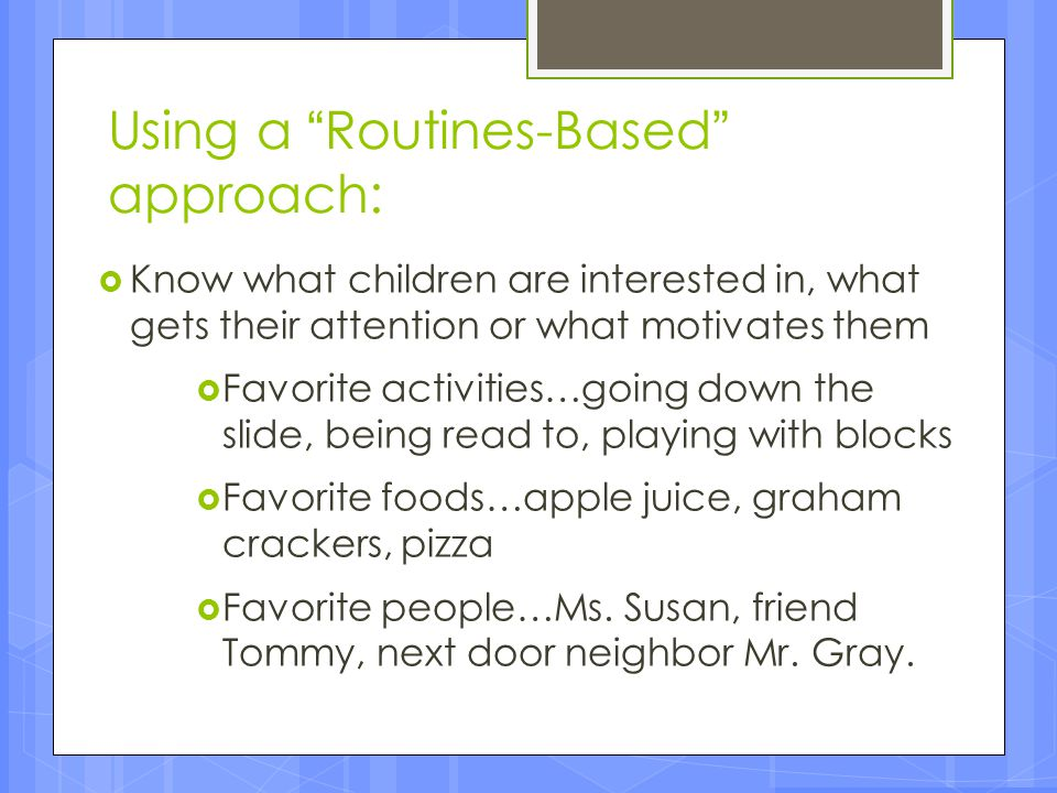 Using a Routines-Based approach: