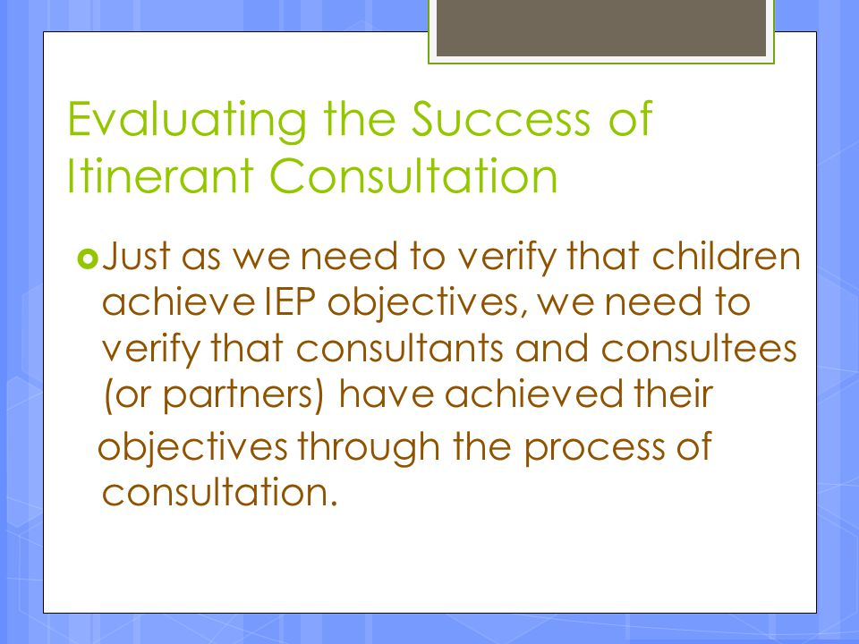 Evaluating the Success of Itinerant Consultation