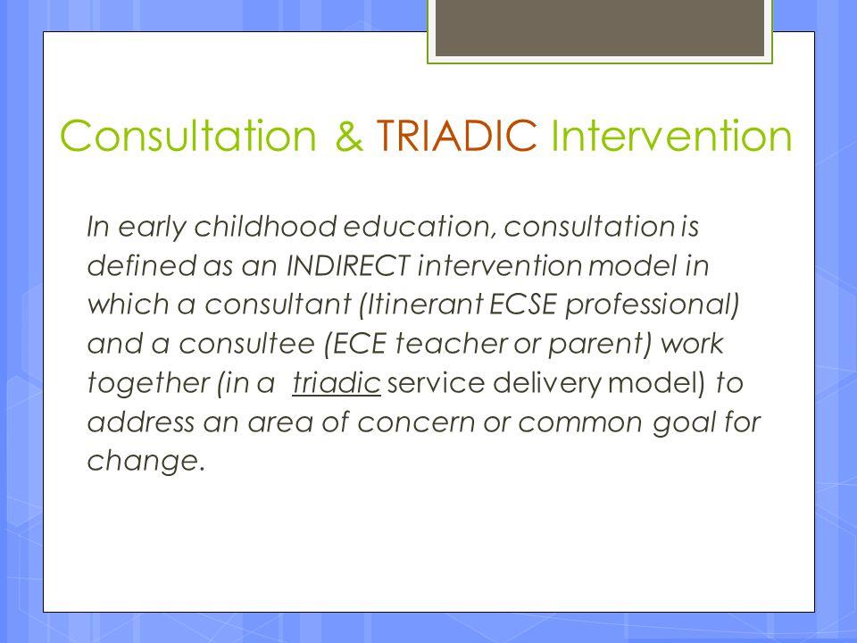 Consultation & TRIADIC Intervention