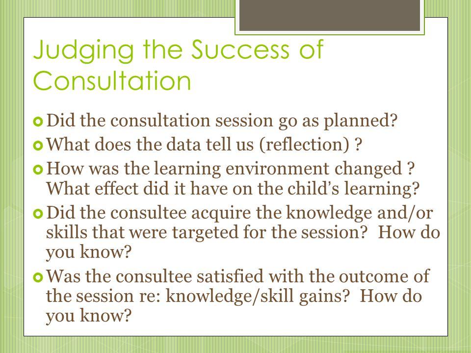 Judging the Success of Consultation
