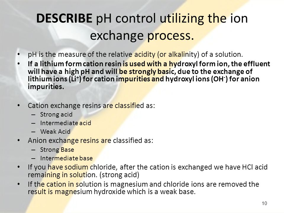 DESCRIBE pH control utilizing the ion exchange process.