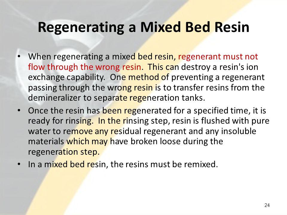 Regenerating a Mixed Bed Resin