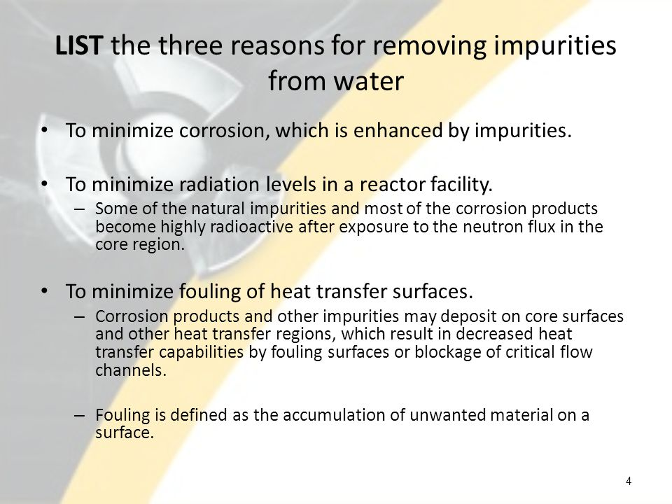 LIST the three reasons for removing impurities from water