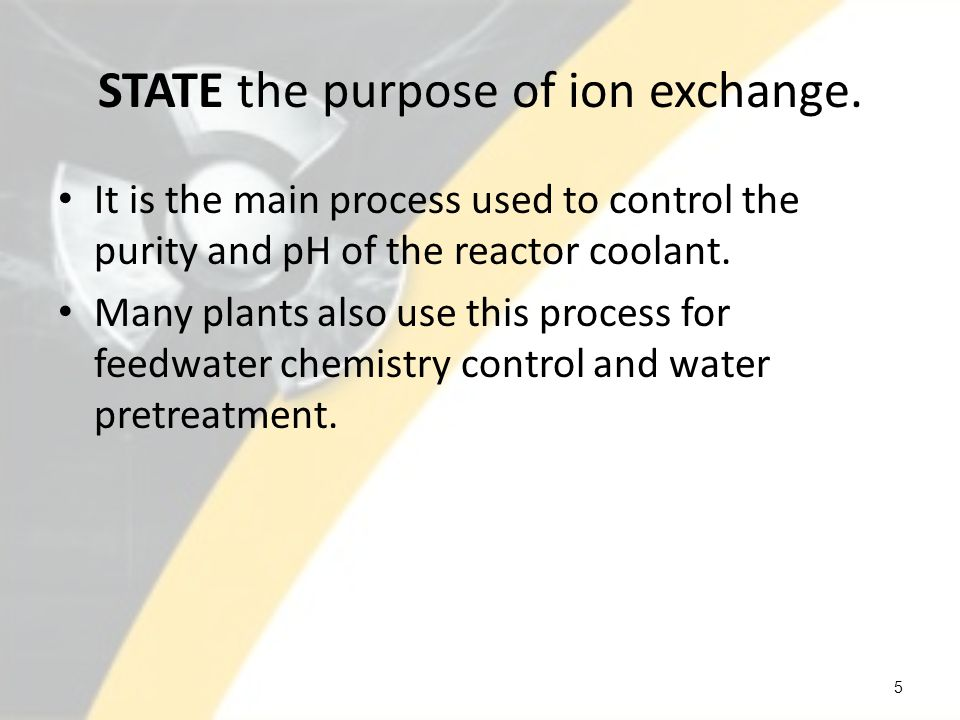 STATE the purpose of ion exchange.