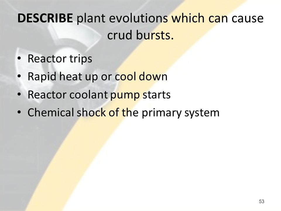 DESCRIBE plant evolutions which can cause crud bursts.