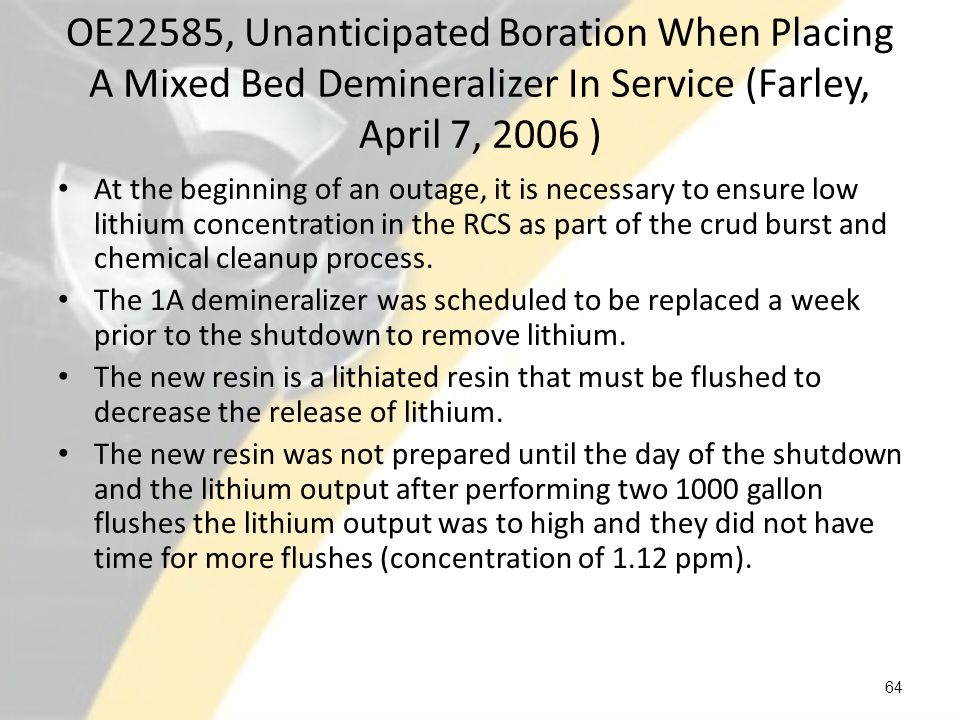 OE22585, Unanticipated Boration When Placing A Mixed Bed Demineralizer In Service (Farley, April 7, 2006 )